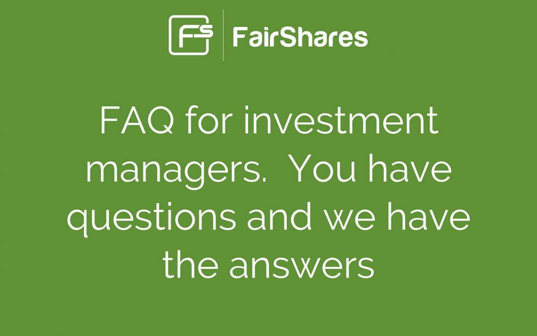 FairShares FAQ for Asset Managers