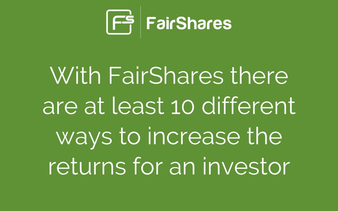 Ten Ways to Increase an Investor's Return with FairShares