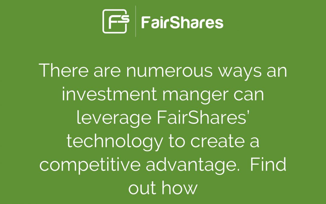 How Asset Managers Can Leverage FairShares to Create a Competitive Advantage