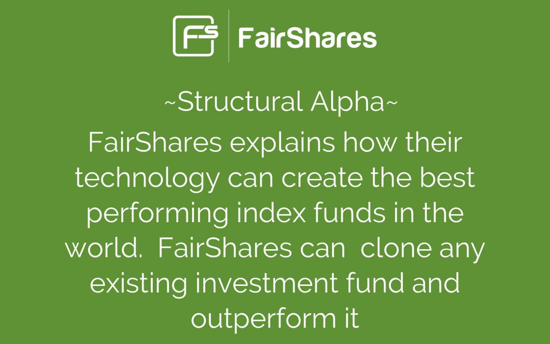 Protected: Structural Alpha – How FairShares Can Build the Best Performing Index Funds in the World