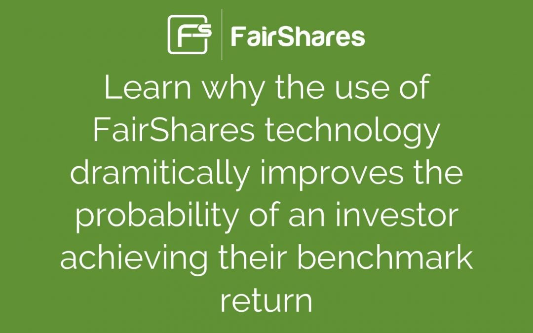 Protected: Learn Why FairShares Dramatically Improves an Investor's Probability of Achieving Their Benchmark Return